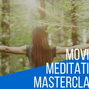 moving meditation, meditation masterclass, online meditation workshop,