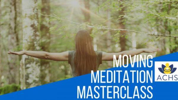 moving meditation, meditation masterclass, online meditation workshop,