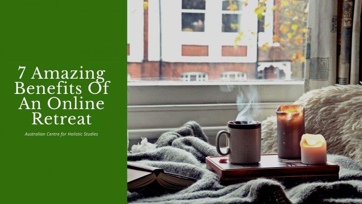 7 amazing benefits of an online retreat   Meditation ...